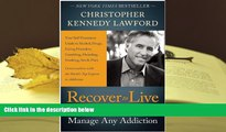 Kindle eBooks  Recover to Live: Kick Any Habit, Manage Any Addiction: Your Self-Treatment Guide to