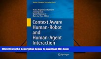 BEST PDF  Context Aware Human-Robot and Human-Agent Interaction (Human-Computer Interaction