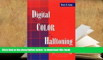 BEST PDF  Digital Color Halftoning (SPIE Press Monograph Vol. PM68) READ ONLINE