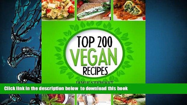 Download [PDF]  Top 200 Vegan Recipes: Vegan Recipes Cookbook (Healthy Vegan Food, Weight Loss,