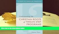 Kindle eBooks  Twelve Steps to Spiritual Freedom: Understanding the Christian Roots of Twelve Step
