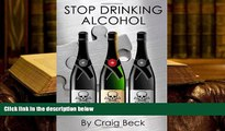 EBOOK ONLINE  Stop Drinking Alcohol: Quit Drinking with the Alcohol Lied to me Method PDF