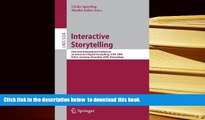 PDF [DOWNLOAD] Interactive Storytelling: First Joint International Conference on Interactive