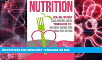 Read Online  Nutrition: Health, Weight Loss and Wellness: Your Guide to: Healthy Living and