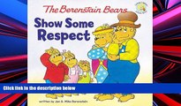 BEST PDF  The Berenstain Bears Show Some Respect (Berenstain Bears/Living Lights) Jan Berenstain