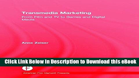 [Get] Transmedia Marketing: From Film and TV to Games and Digital Media (American Film Market