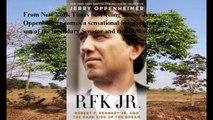 Download RFK Jr.: Robert F. Kennedy, Jr. and the Dark Side of the Dream ebook PDF