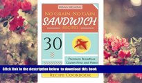 FREE [DOWNLOAD] No Grain, No Gain Sandwich Recipes: 30 Premium Breadless Gluten-Free and Paleo