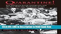 eBook Download Quarantine!: East European Jewish Immigrants and the New York City Epidemics of