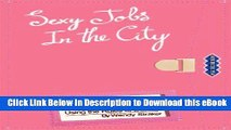 EPUB Download Sexy Jobs in the City: How to Find Your Dream Job Using the Rules of Dating Book