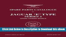 Download [PDF] Jaguar E-Type Series 2 Spare Parts Catalog (Official Parts Catalogue S) Popular