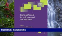Best PDF  Schizophrenia in Children and Adolescents (Cambridge Child and Adolescent Psychiatry)