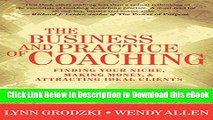 BEST PDF The Business and Practice of Coaching: Finding Your Niche, Making Money,   Attracting