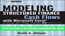 PDF [DOWNLOAD] Modeling Structured Finance Cash Flows with Microsoft?Excel: A Step-by-Step Guide