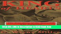 Best PDF King of Hearts: The True Story of the Maverick Who Pioneered Open Heart Surgery Full eBook
