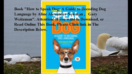Download How to Speak Dog: A Guide to Decoding Dog Language ebook PDF