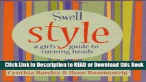 Read Book Swell Style: A Girl s Guide to Turning Heads (Swell Little Books) Free Books