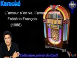 """Karaoké Frédéric François """"L'amour s´en va, l´amour revient"""""""