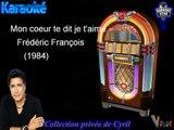 """Karaoké Frédéric François """"Mon coeur te dit je t'aime"""""""