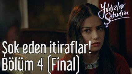 Yıldızlar Şahidim 4. Bölüm (Final) Şok Eden İtiraflar!