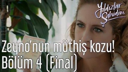 Yıldızlar Şahidim 4. Bölüm (Final) Zeyno'nun Müthiş Kozu!