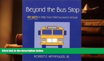 Download [PDF]  Beyond the Bus Stop: 180 Ways to Help Your Child Succeed in School For Kindle