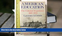 PDF American Education: The Colonial Experience, 1607-1783 (Torchbooks) Full Book