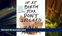 Audiobook  If at Birth You Don t Succeed: My Adventures with Disaster and Destiny Trial Ebook