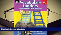 PDF [FREE] DOWNLOAD  Vocabulary Ladders: Understanding Word Nuances Level 5 Timothy
