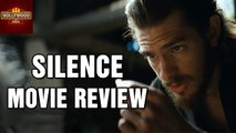 Silence Movie Review | Andrew Garfield |  Martin Scorsese | Hollywood Asia