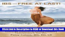 Read Book IBS--Free at Last!: A Revolutionary, New Step-by-Step Method for Those Who Have Tried