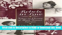 Download [PDF] Rebels in Law: Voices in History of Black Women Lawyers Book Online