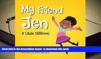 [Download]  My Friend Jen: A Little Different Jenica Leah Trial Ebook