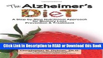 Read Book The Alzheimer s Diet: A Step-by-Step Nutritional Approach for Memory Loss Prevention and