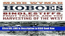 [Best] Hoboes: Bindlestiffs, Fruit Tramps, and the Harvesting of the West Free Books