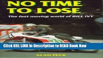 eBook Free No Time to Lose: The Fast Moving World of Bill Ivy (Motor cycles   motorcycling) Free PDF