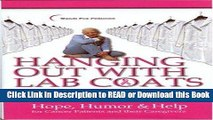 Books Hanging Out With Lab Coats: Hope, Humor   Help for Cancer Patients and their Caregivers Free