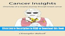 Read Book Cancer Insights: Chronicles of a couples journey through breast cancer Free Books