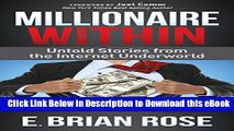 [PDF] Download Millionaire Within: Untold Stories from the Internet Underworld Full Download
