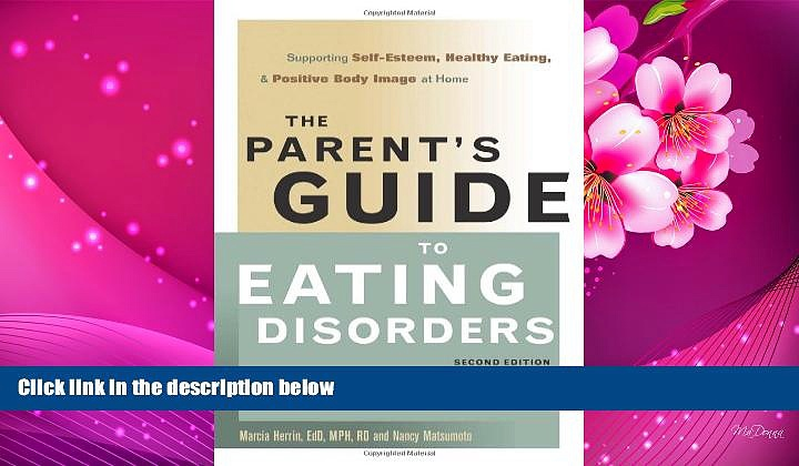 READ book The Parent s Guide to Eating Disorders: Supporting Self-Esteem, Healthy Eating, and