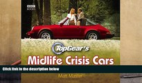 BEST PDF  Top Gear s Midlife Crisis Cars Matt Master [DOWNLOAD] ONLINE