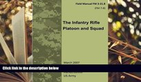 Popular Book  Field Manual FM 3-21.8 (FM 7-8) The Infantry Rifle Platoon and Squad  March 2007