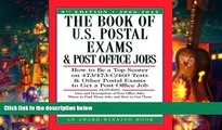 Best Ebook  The Book of U.S. Postal Exams and Post Office Jobs: How to Be a Top Scorer on