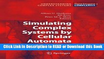 Read Book Simulating Complex Systems by Cellular Automata (Understanding Complex Systems) Free Books