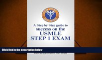 Best Ebook  The Step 1 Method: A Step by Step Guide to Success on the Usmle Step 1 Exam  For Kindle