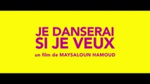 JE DANSERAI SI JE VEUX (2016) Trailer VOSTF