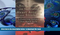 PDF  Recognizing and Surviving Heart Attacks and Strokes: Lifesaving Advice You Need Now Glenn O.