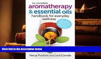 EBOOK ONLINE  The Complete Aromatherapy and Essential Oils Handbook for Everyday Wellness  BEST PDF