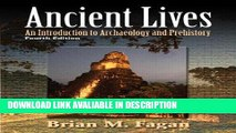 [Download] Ancient Lives: An Introduction to Archaeology and Prehistory (4th Edition) Free Books
