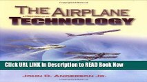 eBook Free The Airplane: A History of Its Technology (Library of Flight) Free Online
